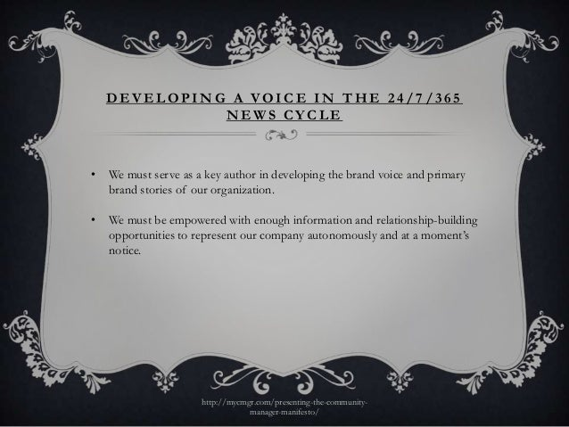 DEVELOPING A VOICE IN THE 24/7/365              NEWS CYCLE•   We must serve as a key author in developing the brand voice ...