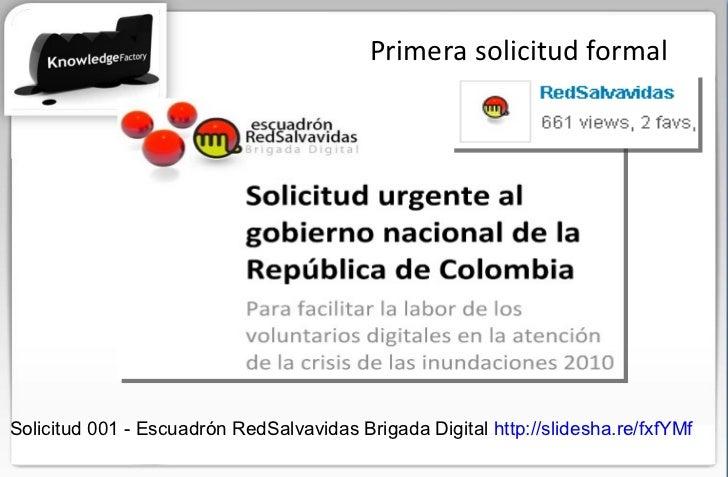Primera solicitud formal Solicitud 001 - Escuadrón RedSalvavidas Brigada Digital  http://slidesha.re/fxfYMf