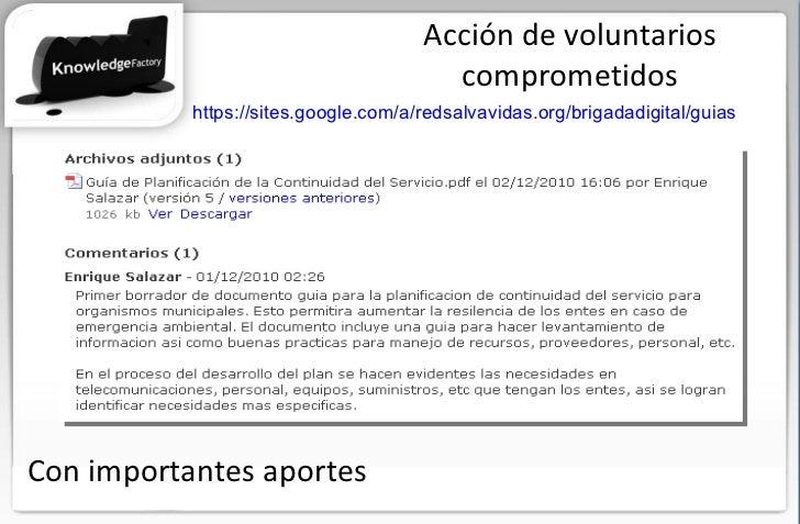 Acción de voluntarios comprometidos https://sites.google.com/a/redsalvavidas.org/brigadadigital/guias Con importantes apor...