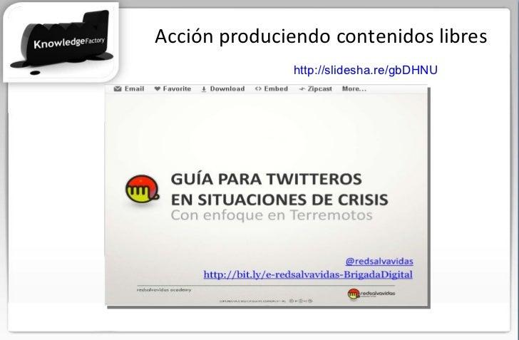 Acción produciendo contenidos libres http://slidesha.re/gbDHNU