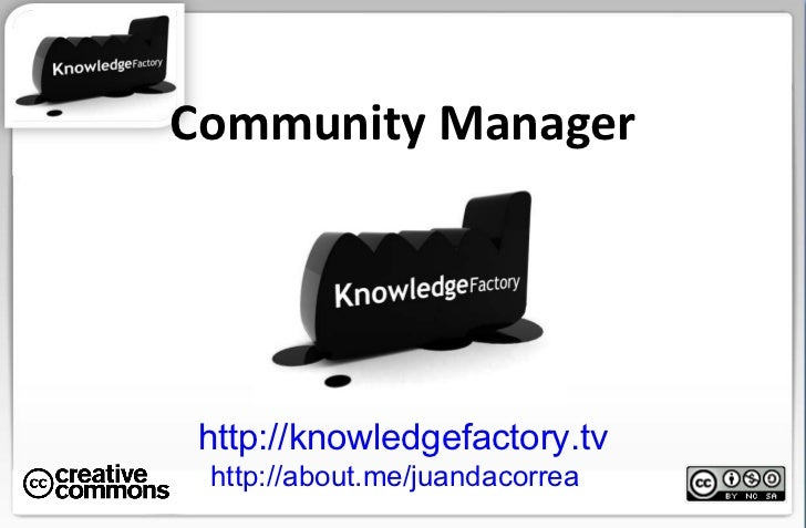 Community Manager http://knowledgefactory.tv http://about.me/juandacorrea
