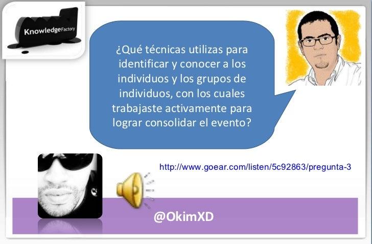 @OkimXD  ¿Qué técnicas utilizas para identificar y conocer a los individuos y los grupos de individuos, con los cuales tra...