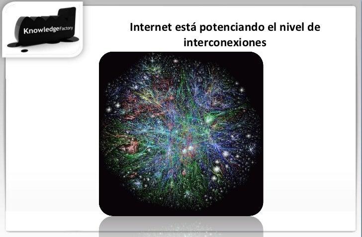 Internet está potenciando el nivel de interconexiones