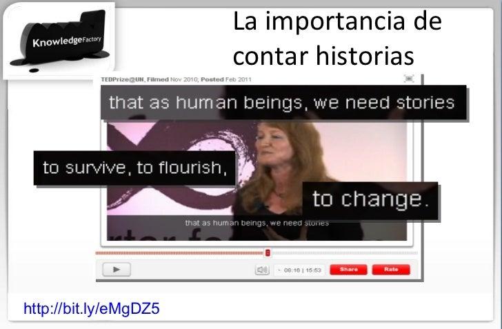 La importancia de contar historias http://bit.ly/eMgDZ5