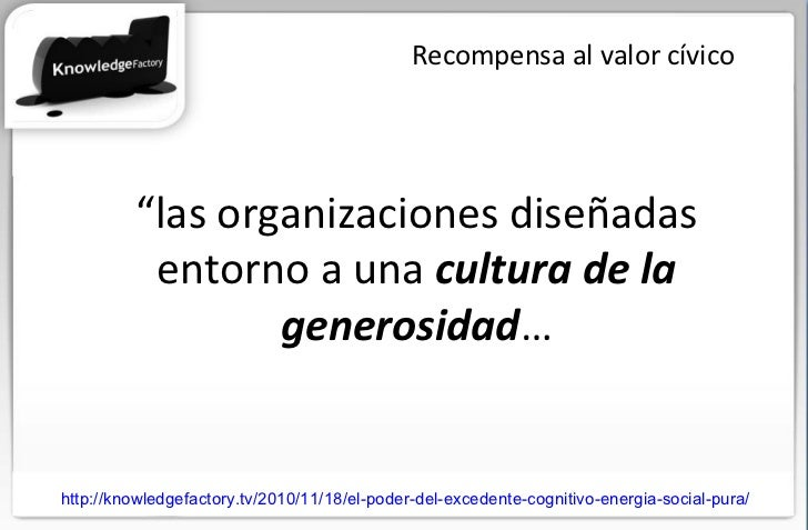 """Recompensa al valor cívico """" las organizaciones diseñadas entorno a una  cultura de la generosidad … http://knowledgefacto..."""