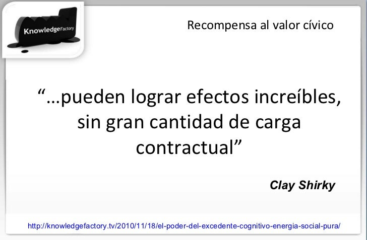 """Recompensa al valor cívico """"… pueden lograr efectos increíbles, sin gran cantidad de carga contractual"""" http://knowledgefa..."""