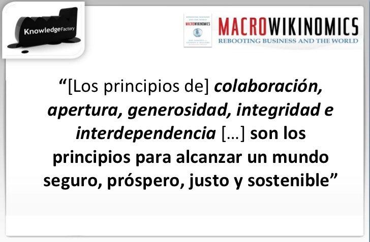 """"""" [Los principios de]  colaboración, apertura, generosidad, integridad e interdependencia  […]  son los principios para al..."""