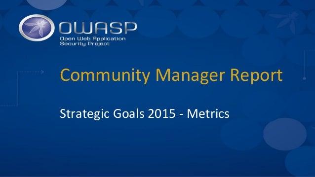Community Manager Report Strategic Goals 2015 - Metrics