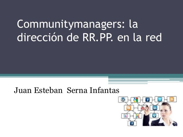 Communitymanagers: la dirección de RR.PP. en la red Juan Esteban Serna Infantas