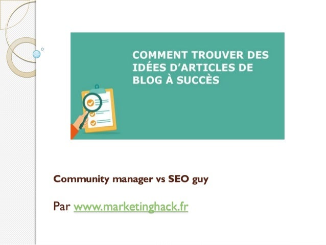 Community manager vs SEO guy Par www.marketinghack.fr