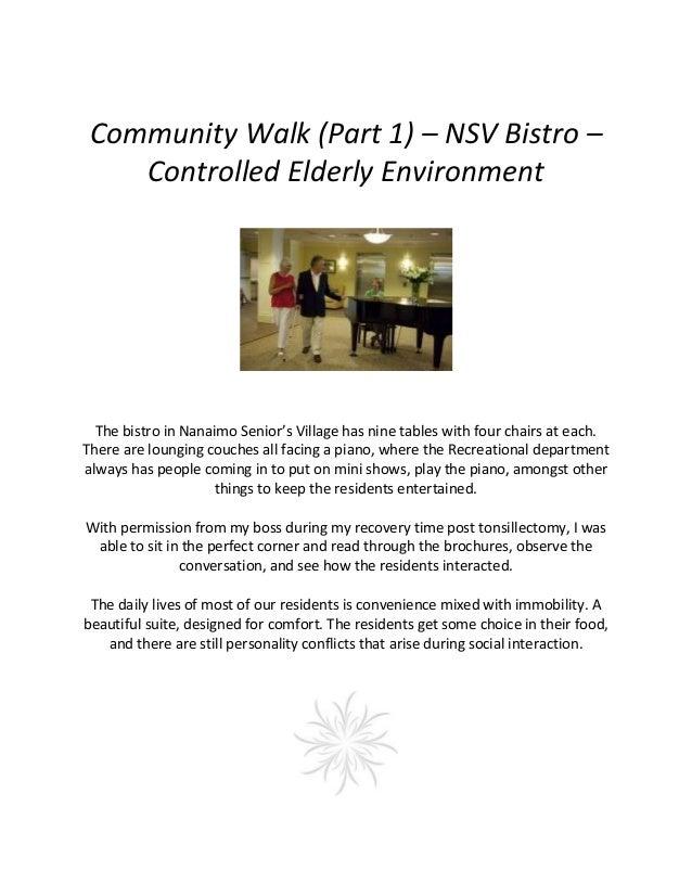 Community Walk (Part 1) – NSV Bistro – Controlled Elderly Environment The bistro in Nanaimo Senior's Village has nine tabl...