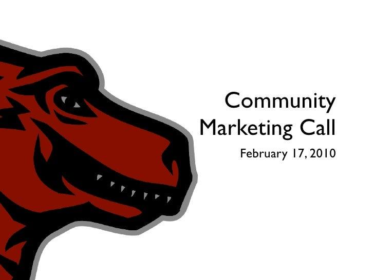 Community Marketing Call     February 17, 2010