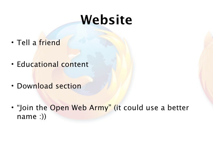 """Website • Tell a friend  • Educational content  • Download section  • """"Join the Open Web Army"""" (it could use a better   na..."""