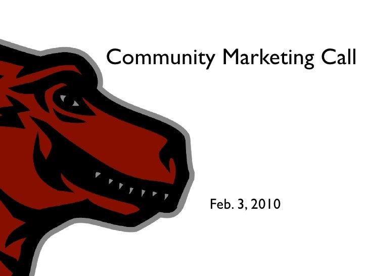 Community Marketing Call              Feb. 3, 2010