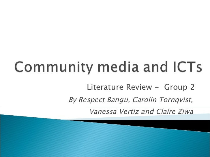 Literature Review -  Group 2 By Respect Bangu, Carolin Tornqvist,  Vanessa Vertiz and Claire Ziwa