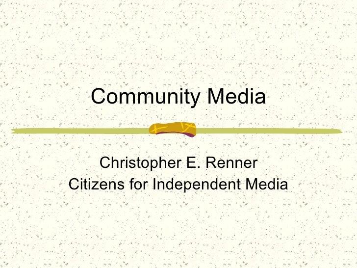 Community Media Christopher E. Renner Citizens for Independent Media