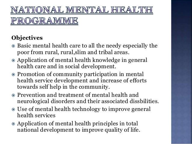  Integration of mental health care services with the existing general health services.  Utilization of the existing infr...