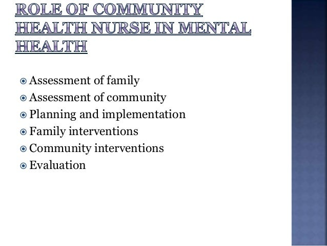  Assisting in the immediate diagnosis and treatment of mental illnesses.  Making special arrangements to protect and tak...