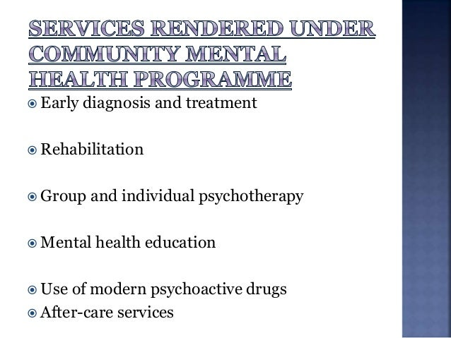  Integration of mental health with primary health care through the national mental health program.  Provision of tertiar...