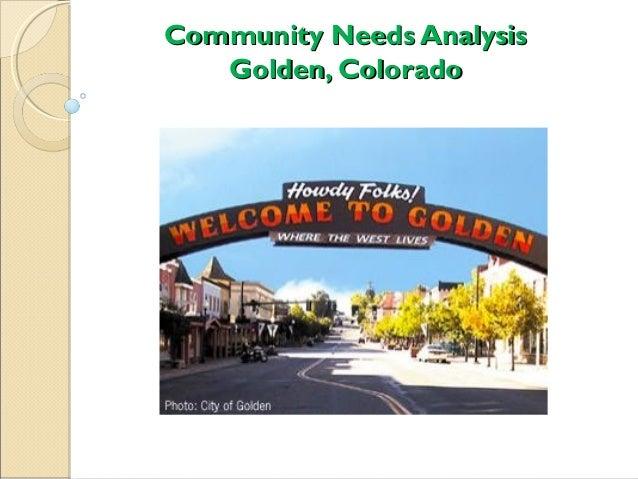 Community Needs AnalysisCommunity Needs Analysis Golden, ColoradoGolden, Colorado