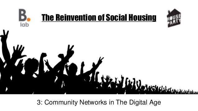 The Reinvention of Social Housing 3: Community Networks in The Digital Age