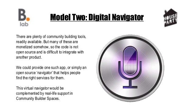 Model Two: Digital Navigator There are plenty of community building tools, readily available. But many of these are moneti...
