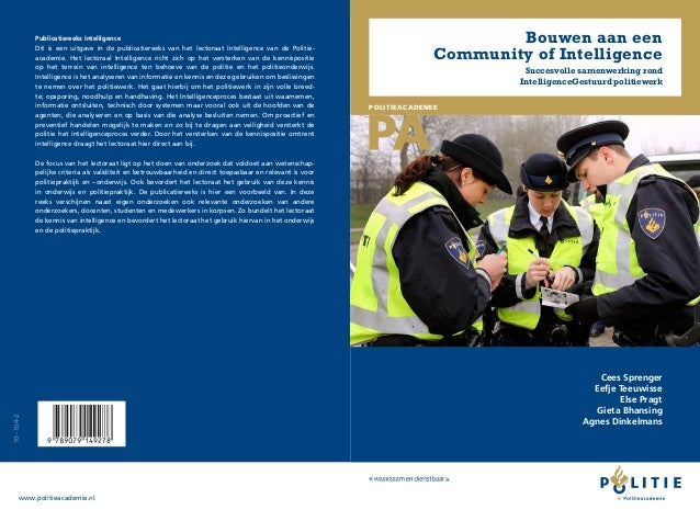 POLITIEACADEMIE Bouwen aan een Community of Intelligence Succesvolle samenwerking rond IntelligenceGestuurd politiewerk Ce...