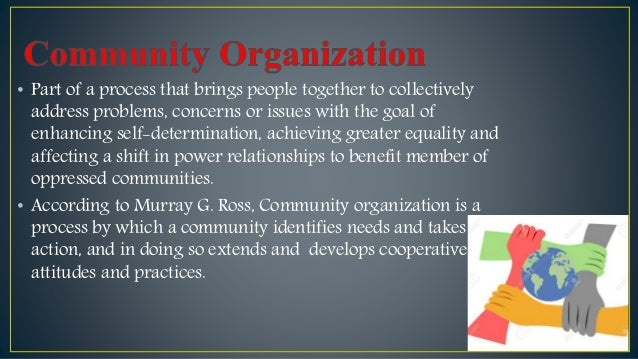 "• Eduard C. Lindeman in 19211 defined community organisation as ""Community organisation is that phase of social organisati..."