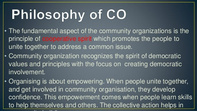 • The community organization recognizes the power of individual. It believes, that through the collective strength of the ...