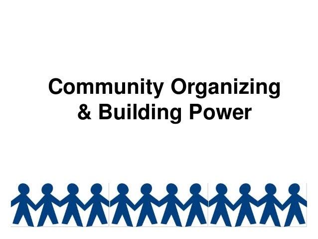 Community Organizing& Building Power