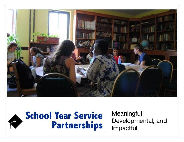 Meaningful,School Year Service   Developmental, and      Partnerships    Impactful