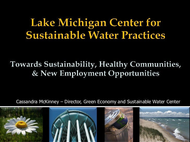 Cassandra McKinney – Director, Green Economy and Sustainable Water Center9/12/2012                                        ...