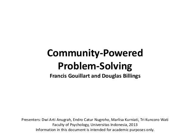 Community-Powered                Problem-Solving                Francis Gouillart and Douglas BillingsPresenters: Dwi Arti...