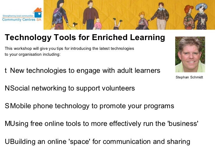 <ul><li>Technology Tools for Enriched Learning </li></ul><ul><li>This workshop will give you tips for introducing the late...