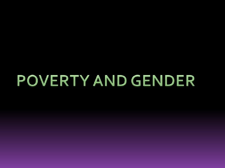 POVERTY AND GENDER<br />