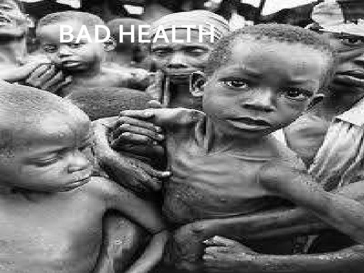BAD HEALTH<br />