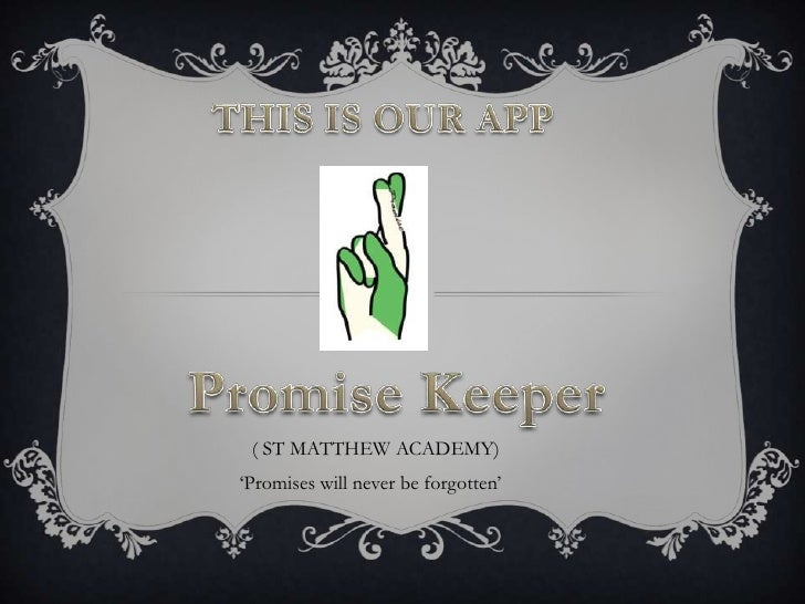 "( ST MATTHEW ACADEMY)""Promises will never be forgotten"""