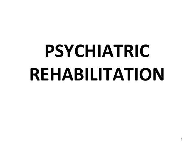 PSYCHIATRIC REHABILITATION 1