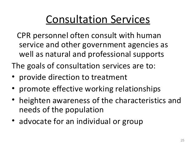 Consultation Services CPR personnel often consult with human service and other government agencies as well as natural and ...