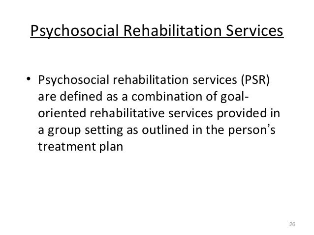 psychosocial rehabilitation The program created at cerritoscollege was created to fill a need in our community there is a severe shortage of mental health workers for a variety of reasons.