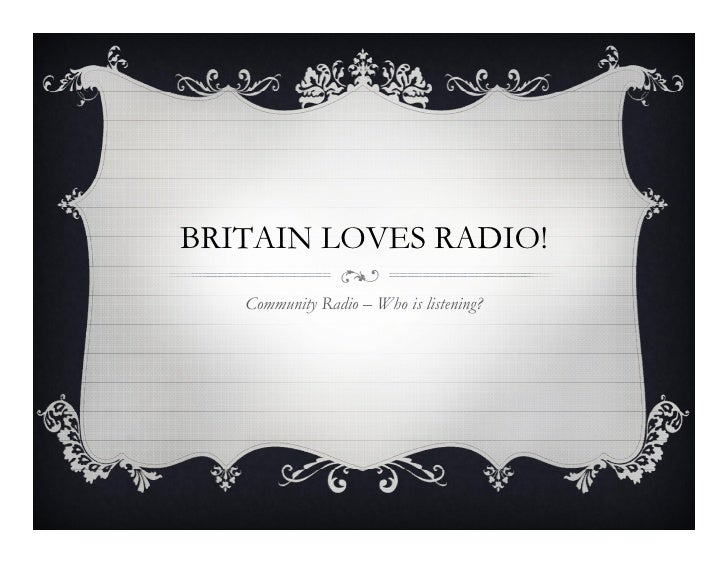 BRITAIN LOVES RADIO!   Community Radio – Who is listening?