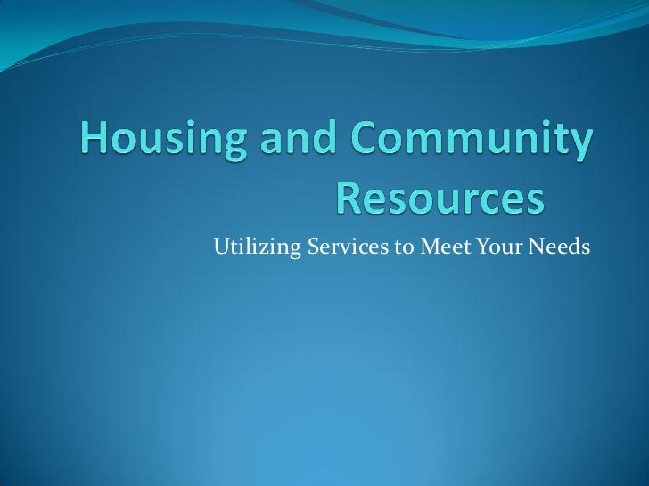 Utilizing Services to Meet Your Needs