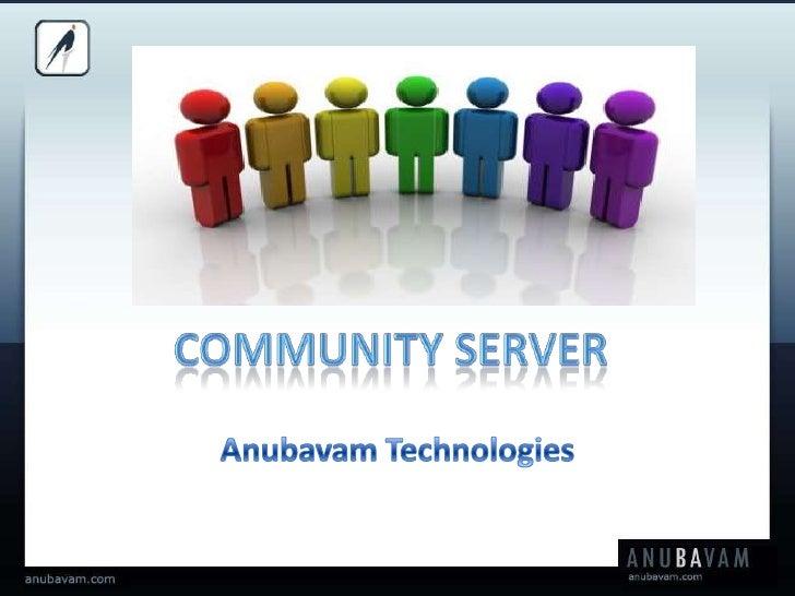 Community Server<br />Anubavam Technologies<br />