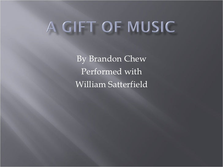By Brandon Chew Performed with William Satterfield