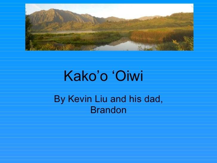 By Kevin Liu and his dad, Brandon Kako'o 'Oiwi