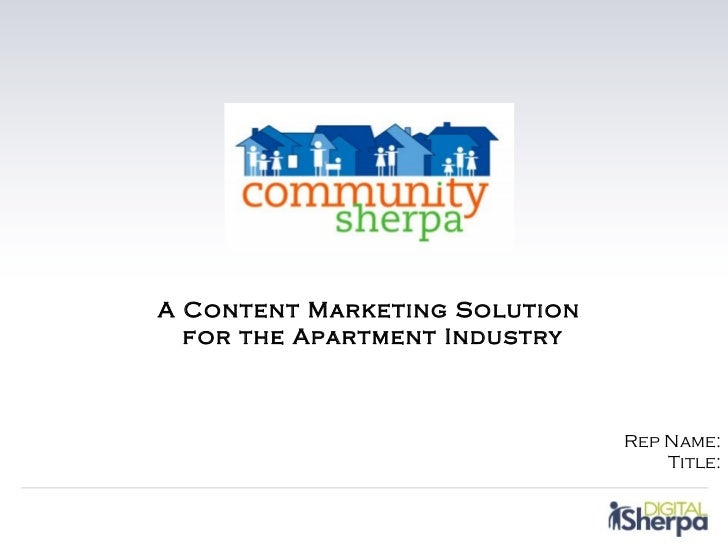 A Content Marketing Solution  for the Apartment Industry                               Rep Name:                          ...