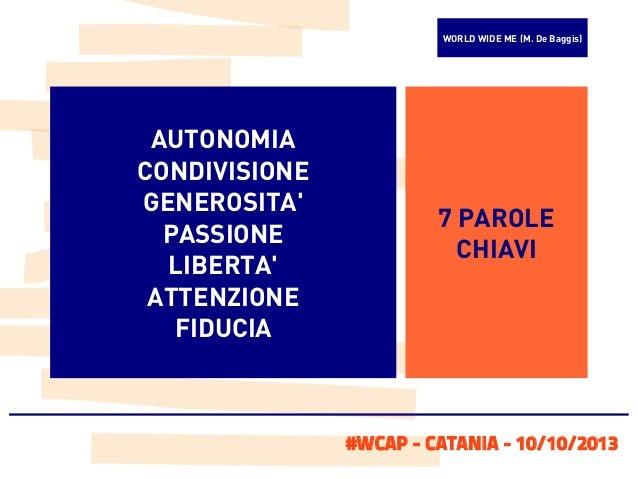 WORLD WIDE ME (M. De Baggis)  AUTONOMIA CONDIVISIONE GENEROSITA' PASSIONE LIBERTA' ATTENZIONE FIDUCIA  7 PAROLE CHIAVI  #W...