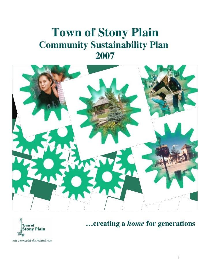 Town of Stony PlainCommunity Sustainability Plan           2007          …creating a home for generations                 ...