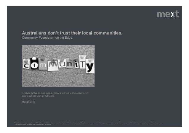 Analysing the drivers and inhibitors of trust in the community and councils using HuTrust®.! ! March 2013! This  publica...