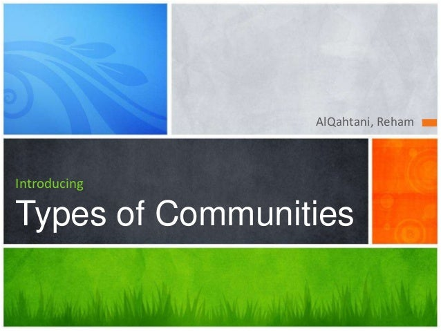 AlQahtani, Reham  Introducing  Types of Communities